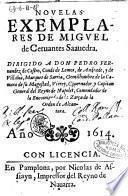 Nouelas exemplares de Miguel de Ceruantes Saauedra. Dirigido a don Pedro Fernandez de Castro, conde de Lemos, ..