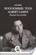 Nous sommes tous Albert Camus