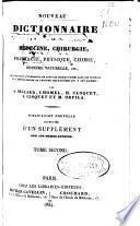 Nouveau dictionnaire de médecine, chirurgie, pharmacie, chimie, histoire naturelle, etc. ...