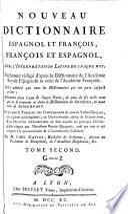 Nouveau dictionnaire espagnol et françois, françois et espagnol