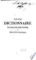 Nouveau dictionnaire français-espagnol et espagnol-français