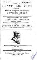 Nova Clavis Homerica: cujus ope additus ad intelligendos sine interprete Iliadis [Odysseae] libros omnibus recluditur