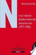 Novas crónicas dunha transición intransixente (1977-1988)