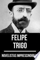 Novelistas Imprescindibles - Felipe Trigo