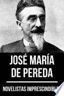 Novelistas Imprescindibles - José María de Pereda