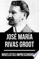 Novelistas Imprescindibles - José María Rivas Groot