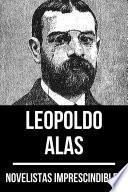 Novelistas Imprescindibles - Leopoldo Alas
