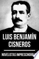 Novelistas Imprescindibles - Luis Benjamín Cisneros