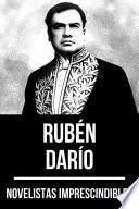 Novelistas Imprescindibles - Rubén Darío