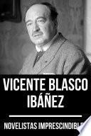 Novelistas Imprescindibles - Vicente Blasco Ibáñez