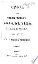 Novena á la gloriosa Virjén Santa Rosa de Lima Patrona de América. Por V. V., etc