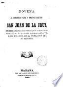 Novena al serafico padre y místico doctor San Juan de la Cruz...