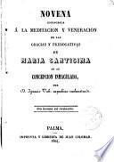 Novena consagrada a la meditación y veneración de las gracias y prerogativas de María Santísima en su Concepción Inmaculada