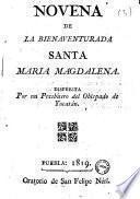 Novena de la bienaventurada Santa María Magdalena, dispuesta por un presbítero del Obispado de Yucatán...