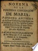 Novena de la Purissima Concepcion de Maria patrona antigua erigida en los claustros de la Sta Iglesia Cathedral de Barcelona