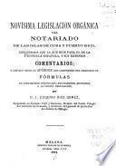 Novísima legislación orgánica del notariado de las islas de Cuba y Puerto-Rico