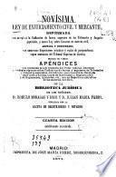 Novísima ley de enjuiciamiento civil y mercantil, reformada con arreglo a la unificación de fueros, supresión de los tribunales y juzgados especiales...