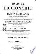 Novísimo diccionario de la lengua castellana con la correspondencia catalana redactado con presencia de d. Pedro Labernia