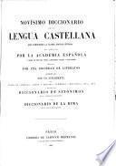 Novisimo diccionario de la lengua Castellana, que comprende la ultima ed. integra del publ. por la academia espanola