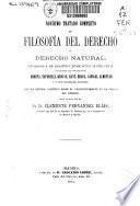 Novísimo tratado completo de filosofía del derecho ó derecho natural, con arreglo á los adelantos y estado actual de esta ciencia