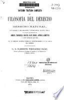 Novísimo tratado completo de filosofía del derecho ó derecho natural