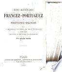 Novo diccionario francez-portuguez e portuguez-francez com a pronungia figurada em ambas as linguas composto segundo as melhores diccionarios