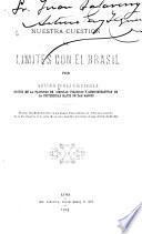 Nuestra cuestión de limites con el Brasil