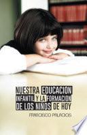 Nuestra educacion infantil y la formacion de los niños de hoy