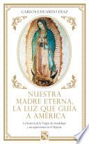 Nuestra Madre Eterna, la luz que guía a América