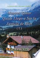 Nuestro Señor Quien Llego a Ser la Justicia de Dios (Ⅰ)