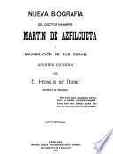 Nueva biografía del Doctor Navarro, Martín de Azpilcueta y enumeración de sus obras