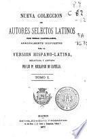 Nueva colección de autores selectos latinos con temas castellanos, gradualmente dispuestos para la versión hispano-latina redactada y anotada por los P.P. Escolapios de Castilla: (VI, 306, 108 p.)