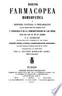 Nueva farmacopea homeopatica ó historia natural y preparación e los medicamentos homeopáticos...