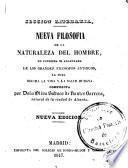 Nueva filosofía de la naturaleza del hombre no conocida de los filosofos antiguos la cual mejora la vida y la salud humana