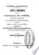 Nueva filosofia de la naturaleza del hombre, no conocida ni alcanzada de los grandes filosofos antiguos, la qual mejora la vida y la salud humana