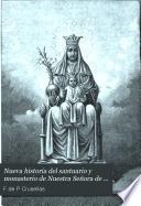Nueva historia del santuario y monasterio de Nuestra Señora de Montserrat