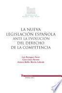Nueva legislación española ante la evolución del derecho de la competencia