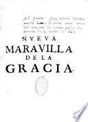 Nueva Maravilla de la gracia ... en la vida de la venerable madre sor Juana de Jesus Maria ... escrita por el Rmo. P. FR. Francisco de Ameyugo,...