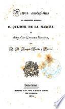 Nuevas anotaciones al Ingenioso hidalgo D. Quijote de la Mancha de Miguel de Cervantes Saavedra