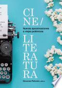 Nuevas aproximaciones a viejas polémicas: cine/literatura