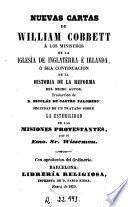 Nuevas cartas de William Cobbett a los ministros de la Iglesia de Inglaterra é Irlanda, ó sea, Continuacion de la Historia de la Reforma del mismo autor