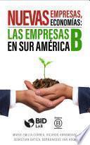 Nuevas empresas, nuevas economías: Las empresas B en Sur América