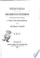 Nuevas páginas secretos íntimos que con el mayor sigilo se confian a todo el que quiera saberlos por José Selgas y Carrasco