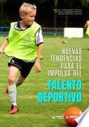 Nuevas tendencias para el impulso del talento deportivo
