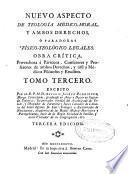 Nuevo aspecto de teología médico-moral y ambos derechos o paradoxas físico-teológico legales