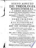 Nuevo aspecto de theologia medico-moral y ambos drechos [sic] o paradoxas physico-theologico legales