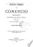 Nuevo codigo de comercio comentado por el Dr. D. Ramón de Armas y Sáenz