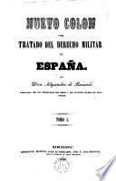 Nuevo Colón ó sea tratado del derecho militar de España