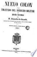Nuevo Colón ó sea tratado del derecho militar de España y sus Indias, 2