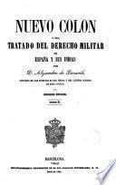 Nuevo Colón o sea tratado del derecho militar de España y sus Indias